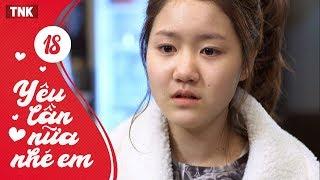 ảnh Yêu Lần Nữa Nhé Em Tập 18 | Phim Heri Khi Lớn - Tình Cảm Hàn Quốc Đặc Sắc | TNK Film 2018