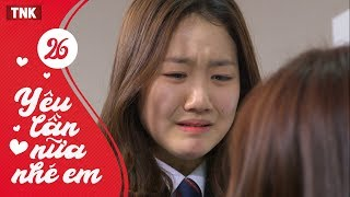 ảnh Yêu Lần Nữa Nhé Em Tập 26 | Phim Heri Khi Lớn - Tình Cảm Hàn Quốc Đặc Sắc | TNK Film 2018
